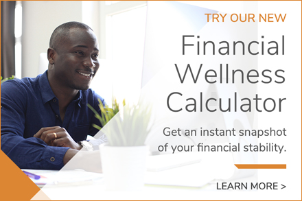 Try our new Financial Wellness Calculator
