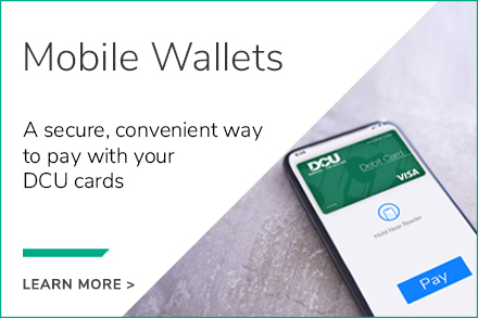 Mobile Wallets : A secure, covenient way to pay with DCU Cards