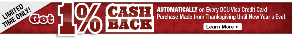 Get 1% Cash Back from Thanksgiving through New Year's Eve!